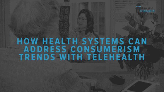 Consumerism Trends in Telehealth