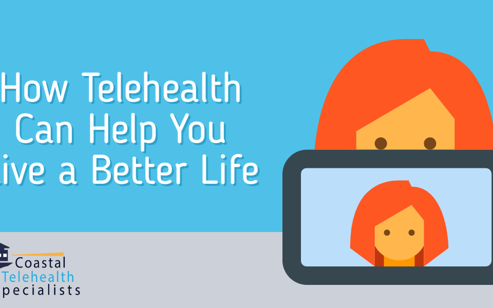Telehealth Helps You Live Better Life